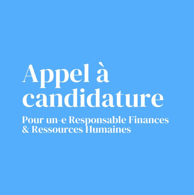 Appel à candidature : Responsable Finances & Ressources Humaines